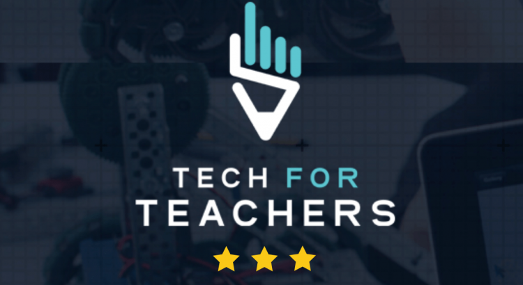 Tech for Teachers 3 Star Award